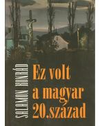 EZ VOLT A MAGYAR 20. SZÁZAD - Salamon Konrád