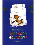 KIPPKOPP, HOL VAGY?
