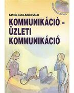 KOMMUNIKÁCIÓ - ÜZLETI KOMMUNIKÁCIÓ (CD MELLÉKLETTEL)