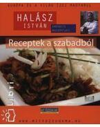 Receptek a szabadból - Halász István eredeti receptjei