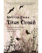 Titus Groan - A Gormenghast-trilógia első része