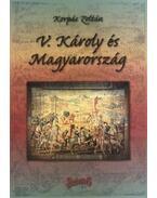 V. Károly és Magyarország