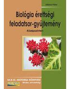 BIOLÓGIA ÉRETTSÉGI  FELADATSOR-GYŰJTEMÉNY - KÖZÉPSZINTEN