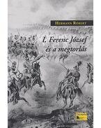 I. Ferenc József és a megtorlás