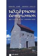 KÖZÉPKORI TEMPLOMOK - MÁTYUSFÖLD ÉS ZOBORVIDÉK - Görföl Jenő, Kovács László