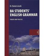BA STUDENTS` ENGLISH GRAMMAR - THEORY AND PRACTICE