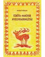 Szkíta-magyar nyelvhasonlítás - Kakuk Mátyás
