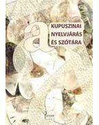 Kupuszinai nyelvjárás és szótára