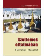 SZELLEMEK OLTALMÁBAN - BURMÁBAN, ORWELLEL