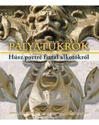 PÁLYATÜKRÖK - HÚSZ PORTRÉ FIATAL ALKOTÓKRÓL