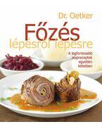 FŐZÉS LÉPÉSRŐL LÉPÉSRE - Oetker dr.