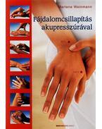 Fájdalomcsillapítás akupresszúrával