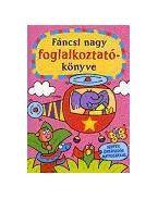 Fáncsi nagy foglalkoztatókönyve /rózsaszín/Szuper öntapadós matricákkal