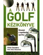 A golf kézikönyve - Útmutató a legelőkelőbb sporthoz