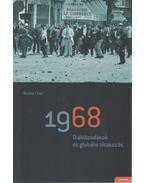 1968 Diáklázadások és globális tiltakozás
