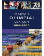 MAGYAR OLIMPIAI LEXIKON 1896-2008