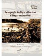 Antropogén ökológiai változások a Kárpát-medencében