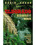 ELDORÁDÓ - AZ ELVESZETT VÁROS