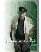 Dalnoki, a 11. csapás - A hülyeség - szabadság!