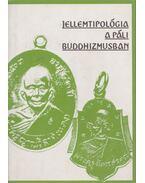 Jellemtipológia a páli buddhizmusban - Terebess Gábor