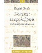 Költészet és apokalipszis - Rugási Gyula