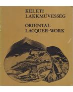 Keleti lakkművesség / Oriental Lacquer-work