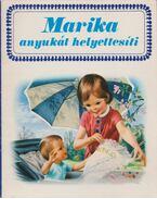 Marika anyukát helyettesíti