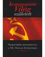 Kommunista világ született