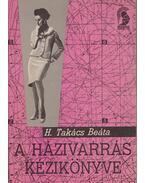 A házivarrás kézikönyve - H. Takács Beáta
