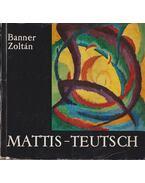 Mattis-Teutsch János - Banner Zoltán