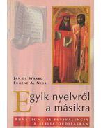 Egyik nyelvről a másikra - Jan de Waard, Nida, Eugene A.