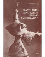 Katolikus magyarok Észak-Amerikában