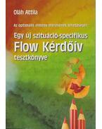 Egy új szituáció-specifikus Flow Kérdőív tesztkönyve