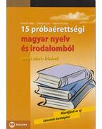 15 próbaérettségi magyar nyelv és irodalomból