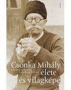 Csonka Mihály élete és világképe