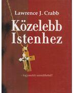 Közelebb Istenhez - Crabb, Lawrence J. dr.