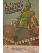A tízhónapos tragédia 2. füzet (harmadik és negyedik rész) - Szerelemhegyi Ervin, Gyenes István, Dr. Kiss Károly, Lévai Jenő