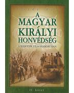 A Magyar Királyi Honvédség a második világháborúban II