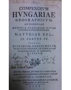 Compendium Hungariae geographicum; Compendiolum regnorum Slavoniae, Croatiae, Dalmatiae Transilvaniae geographicum