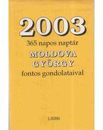 2003 - 365 napos naptár Moldova György fontos gondolataival