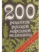 200 recept az orosz népi gyógyászat területéről (orosz)