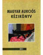 Magyar aukciós kézikönyv 2011 - Csányi Beáta, Lovas Dániel