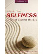 Selfness - A tudatos önépítés trendje