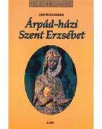 ÁRPÁD-HÁZI SZENT ERZSÉBET - KIRÁLYI HÁZAK