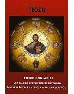 TEÓZIS - AZ EMBER BETELJESÜLÉSE ISTENBEN- A KELETI EGYHÁZ VÍZIÓJA A MEGVÁLT