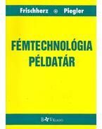 Fémtechlológia példatár