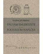 PÁLYÁM EMLÉKEZETE - FOGSÁGOM NAPLÓJA - OSIRIS DIÁKKVT.