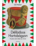 DÉLIBÁBOS HORTOBÁGYON - HUSZKA JENŐ ÉLETE ÉS MŰVEI