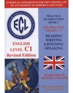ECL ENGLISH LEVEL C1 - PRACTICE EXAMINATION BOOK 1. EXAMS 1-5.