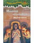 MÚMIÁK NYOMÁBAN - CSODAKUNYHÓ 3.